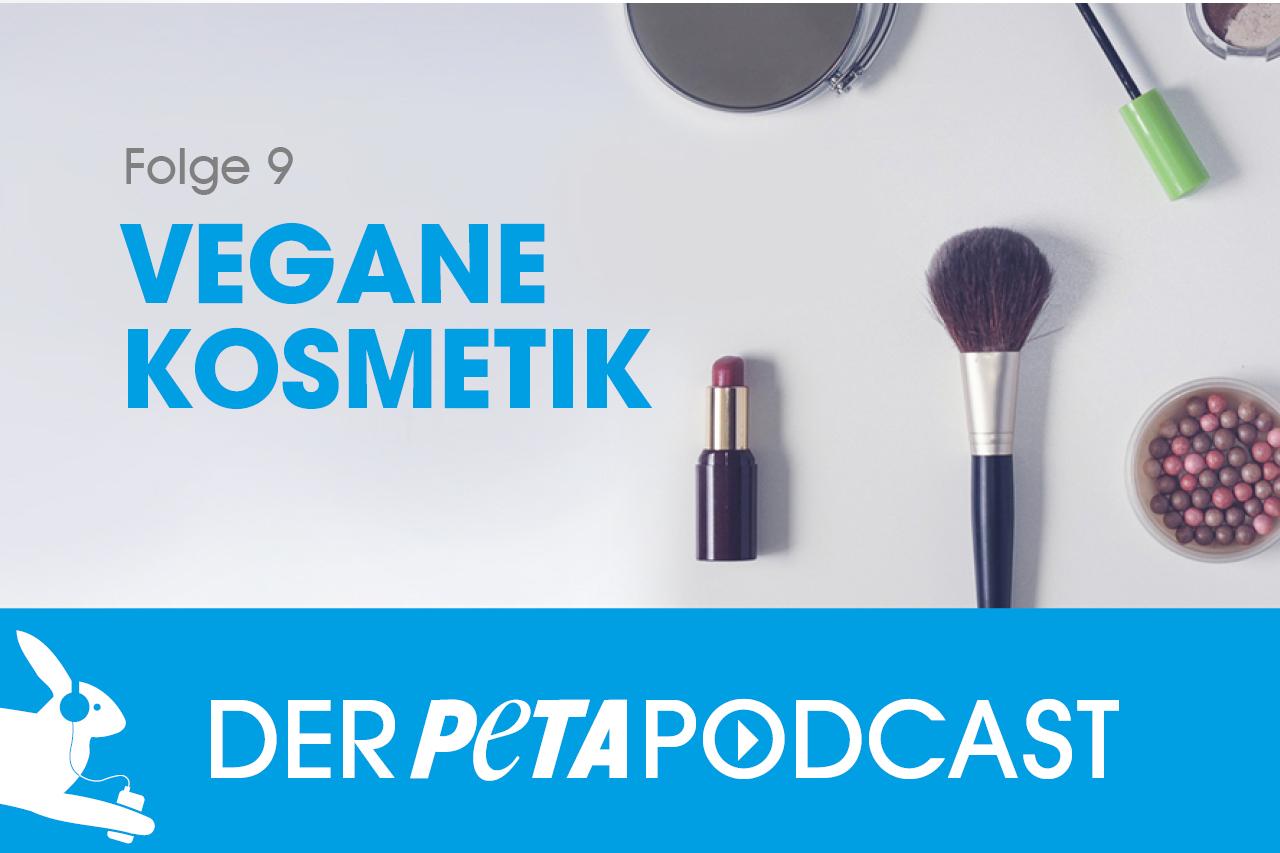 Der PETA Podcast | Folge 9: Vegane Kosmetik