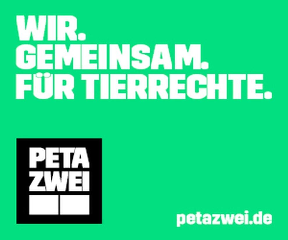 PETA ZWEI - Wir. Gemeinsam. Für Tierrechte.
